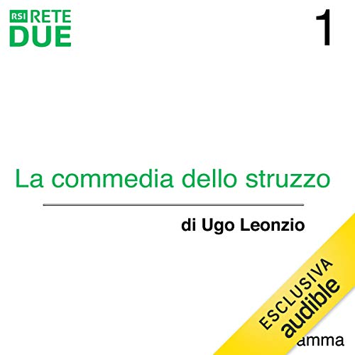 La commedia dello struzzo 1 audiobook cover art