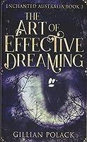The Art Of Effective Dreaming (Enchanted Australia)