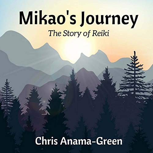 Mikao's Journey: The Story of Reiki