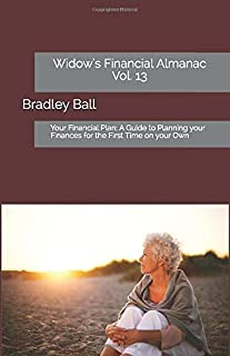 Your Financial Plan: A Guide to Planning your Finances for the First Time on your Own (Widow's Financial Almanac) (Volume 13)