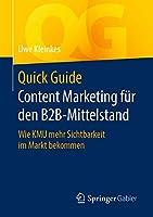 Quick Guide Content Marketing fuer den B2B-Mittelstand: Wie KMU mehr Sichtbarkeit im Markt bekommen