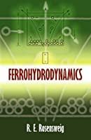 Ferrohydrodynamics (Dover Books on Physics)