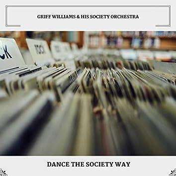 Dance The Society Way