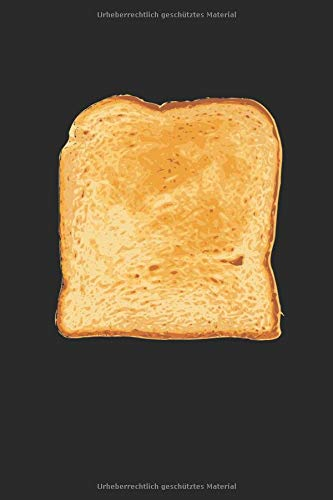 Toast: Notizbuch Planer Tagebuch Schreibheft Notizblock - Geschenk für Schüler, Studenten, Toast Fans. Lustiges Brot Toast Design Buch (15,2 x 22.9 cm, 6