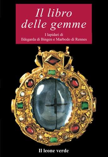 Il libro delle gemme: I lapidari di Ildegarda di Bingen e Marbodo di Rennes (Via Lattea, Band 2)