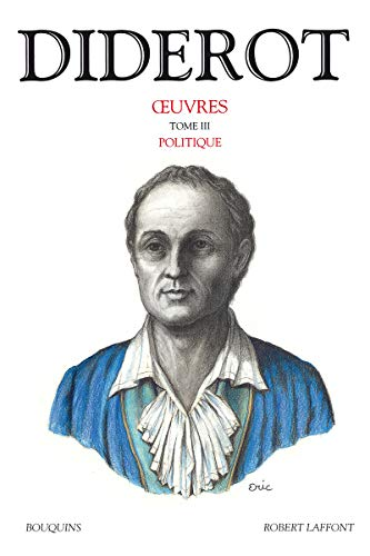 Oeuvres de Denis Diderot - tome 3 - Politique (03) (Bouquins, Band 3)