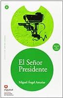 El señor Presidente/ The President (Leer En Español)