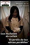 """Las muñecas de Lalith """"el jardín de las almas perdidas."""