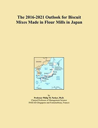 The 2016-2021 Outlook for Biscuit Mixes Made in Flour Mills in Japan
