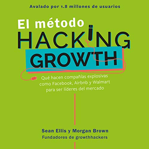 El método Hacking Growth [The Hacking Growth Method] cover art