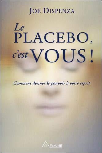 Du bist das Placebo! Wie Sie Ihren Geist stärken können