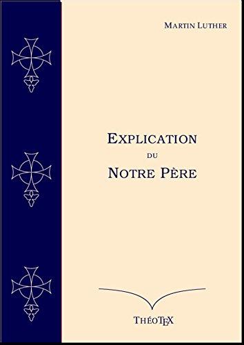 Explication du Notre Père: Suivie de la lettre à mon ami Peter,...