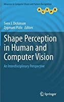 Shape Perception in Human and Computer Vision: An Interdisciplinary Perspective (Advances in Computer Vision and Pattern Recognition)