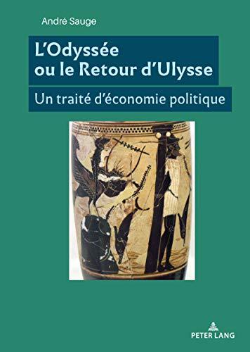 L'Odyssée ou le Retour d'Ulysse: Un traité d'économie politique
