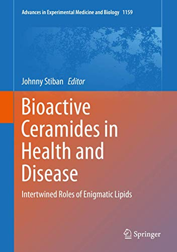 Bioactive Ceramides in Health and Disease: Intertwined Roles of Enigmatic Lipids (Advances in Experimental Medicine and Biology (1159), Band 1159)
