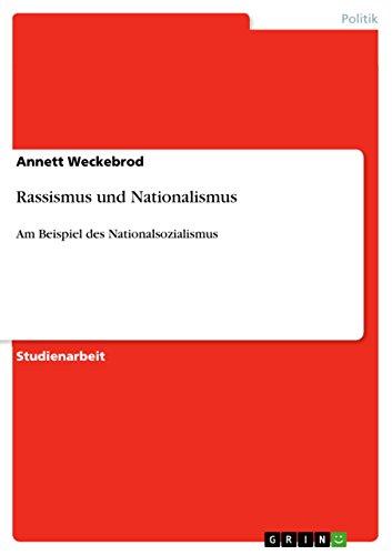 Rassismus und Nationalismus: Am Beispiel des Nationalsozialismus (German Edition)