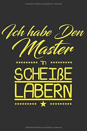 Ich habe den Master in Scheiße labern: Ich habe den Master in Scheiße labern: Notizbuch / Notebook / Journal / Taschenbuch Geschenk (6 x 9 Zoll - 110 ... Bloc-notes, Bloc de notas, Blocco note