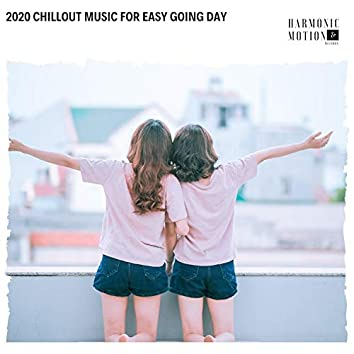 2020 Chillout Music For Easy Going Day