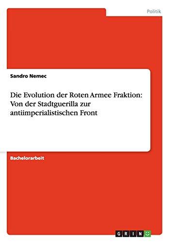 Die Evolution der Roten Armee Fraktion: Von der Stadtguerilla zur antiimperialistischen Front
