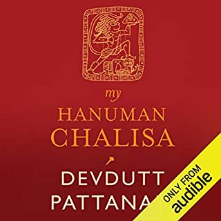 My Hanuman Chalisa                   Written by:                                                                                                                                 Devdutt Pattnaik                               Narrated by:                                                                                                                                 Kaushik Ramachandran                      Length: 4 hrs and 39 mins     11 ratings     Overall 4.7
