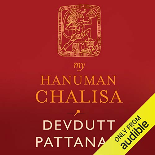 My Hanuman Chalisa                   Written by:                                                                                                                                 Devdutt Pattnaik                               Narrated by:                                                                                                                                 Kaushik Ramachandran                      Length: 4 hrs and 39 mins     128 ratings     Overall 4.4
