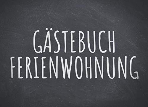 Gästebuch Ferienwohnung: Einfaches Erinnerungsbuch, Gästebuch für die Ferienwohnung - 100 Seiten...