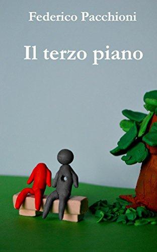 Il terzo piano: Storia di tre piani, due organo, un uomo. (Italian Edition)