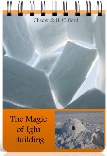 The Magic of Iglu Building (Chadwick H. Clifford's Field Guides Book 2) (English Edition)