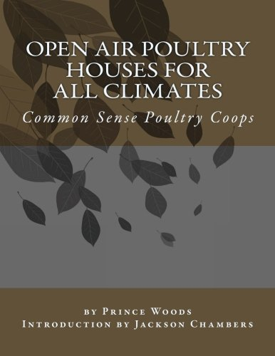 Open Air Poultry Houses For All Climates: Common Sense Poultry Coops