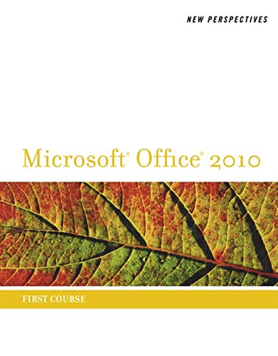 New Perspectives on Microsoft Office 2010: First Course...