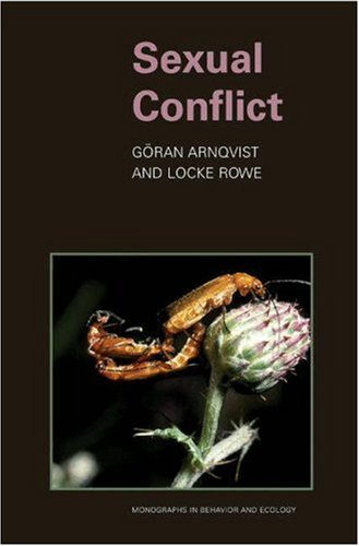 Sexual Conflict (MONOGRAPHS IN BEHAVIOR AND ECOLOGY)