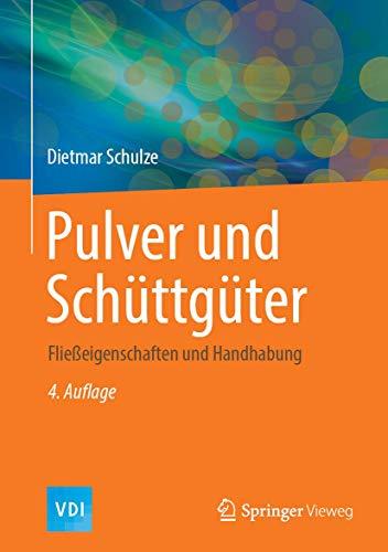 Pulver und Schüttgüter: Fließeigenschaften und Handhabung (VDI-Buch)