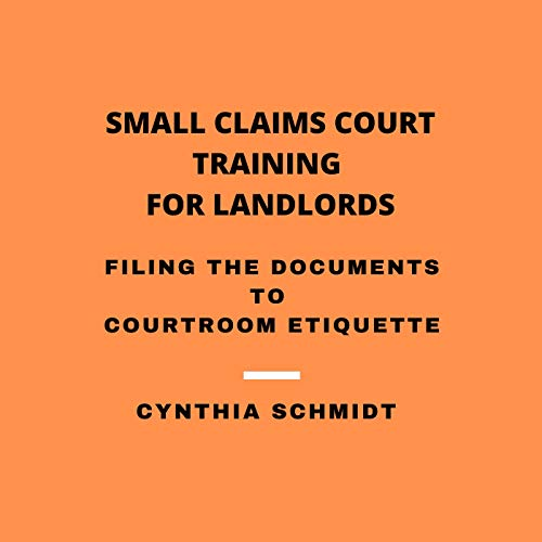Small Claims Court Training for Landlords Audiobook By Cynthia Schmidt cover art