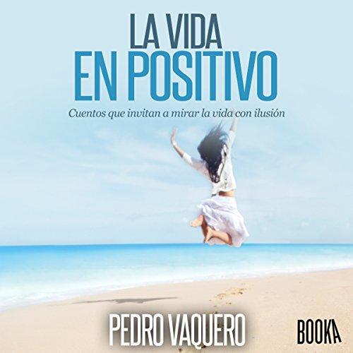 La vida en positivo [Positive Life] audiobook cover art