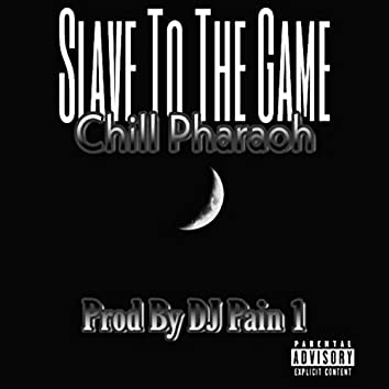 Slave to the Game