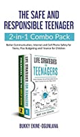 The Safe and Responsible Teenager 2-in-1 Combo Pack: Better Communication, Internet and Cell Phone Safety for Teens, Plus Budgeting and Finance for Children
