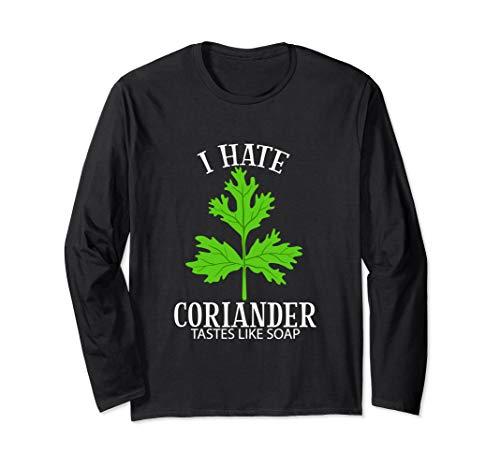 Ich hasse Koriander schmeckt wie Seife Lustige Anti Cori Langarmshirt