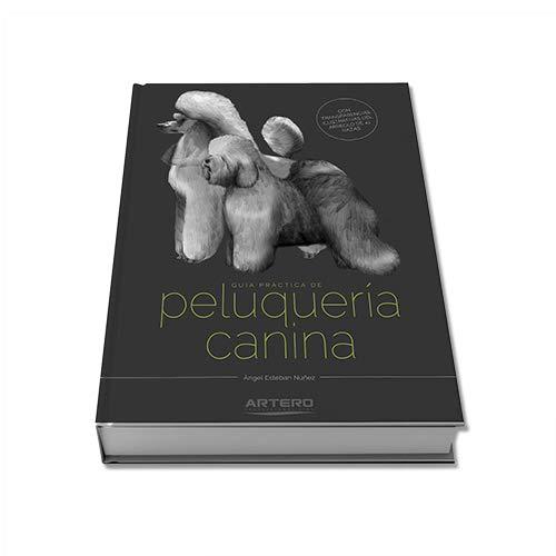 ARTERO GUIA PRACTICA PELUQUERIA CANINA