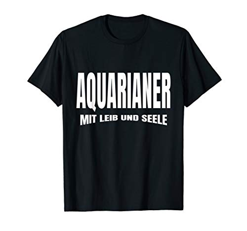 Aquarium, Aquarianer und Garnelen - Mit Leib und Seele T-Shirt