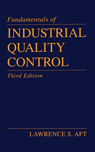 Compare Textbook Prices for Fundamentals of Industrial Quality Control 3 Edition ISBN 9781574441512 by Aft, Lawrence S.