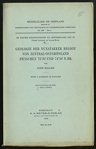 Geologie Der Nunatakker Region Von Zentral-Ostgronland. With a Summary in English. Mit63 Figuren im Text und 4 Tafeln (Meddelelser om Gronland Bd. 154 Nr. 1)