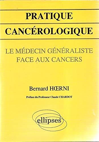 Pratique Cancerologique Le Medecin Generaliste Face Aux Cancers