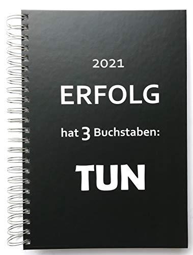 """2021 großer Bürokalender\""""ERFOLG hat 3 Buchstaben: TUN\"""" - BLACK (schwarz) - 1 Tag = 1 DIN A4-Seite"""