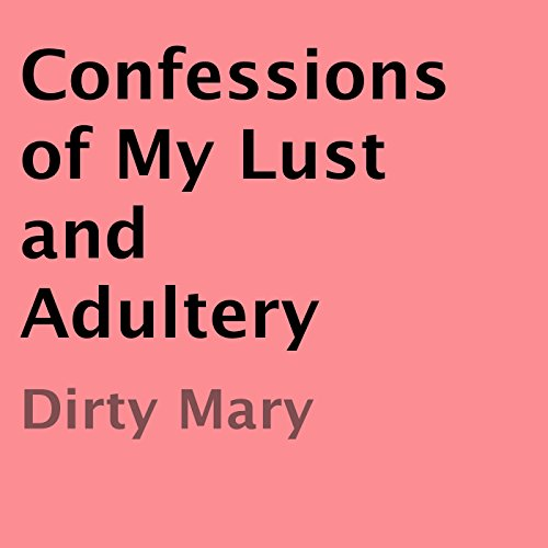Confessions of My Lust and Adultery audiobook cover art
