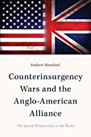 Counterinsurgency Wars and the Anglo-American Alliance: The Special Relationship on the Rocks