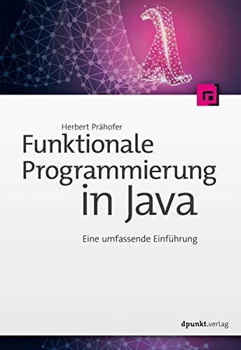 Funktionale Programmierung in Java: Eine...