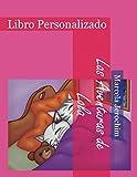 Las Aventuras de Lola: Libro Personalizado