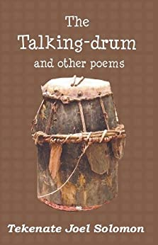 The Talking-Drum And Other Poems by [Joel Solomon Tekenate]