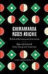 Todos deberíamos ser feministas / Querida Ijeawele. Cómo educar en el feminismo: Todos deberíamos ser feministas/ Querida Ijeawele. Cómo educar en el feminismo par Chimamanda Ngozi Adichie