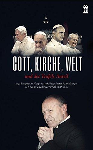 Gott, Kirche Welt und des Teufels Anteil: Ingo Langner im Gespräch mit Pater Franz Schmidberger von der Priesterbruderschaft St. Pius X.